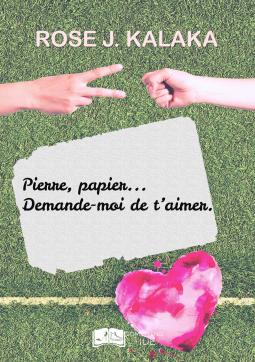 Pierre, papier... Demande-moi de t'aimer