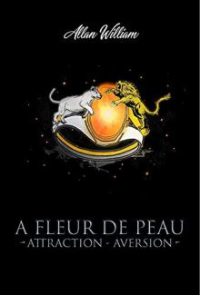 A fleur de peau Attraction Aversion