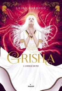 Grisha T3 L'oiseau de feu