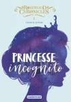 Rosewood Chronicles T1 Princesse incognito