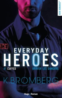 Everyday heroes T1 Cuffed