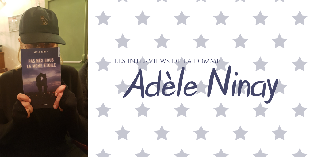 Les interviews de la Pomme _ Adèle Ninay