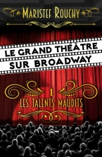 Le grand théâtre sur Broadway T1 Les talents maudits