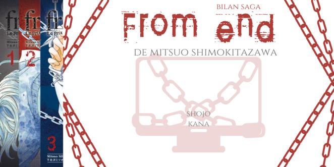 From end - Bilan saga