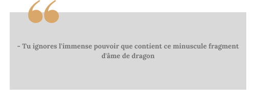 La métamorphose (Les pierres de dragon #1) - Citation