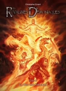 Les Royaumes Démoniaques T2 Le feu des vivants