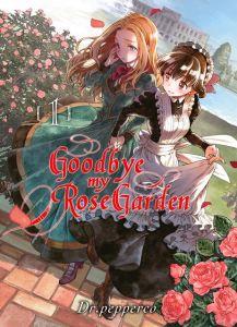 Goobye my rose garden T1