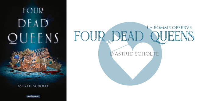La Pomme observe - Four dead queens
